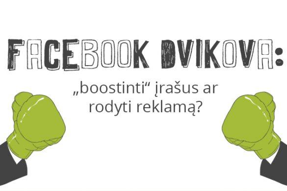 """Facebook dvikova: """"boost'inti"""" įrašus ar rodyti reklamą?"""